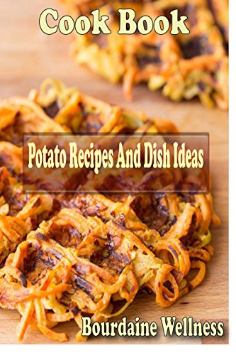 Potato Recipes And Dish Ideas by Bourdaine Wellness