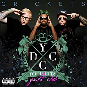 Drop City Yacht Club | Format: MP3 Music  From the Album: Crickets [Explicit] (4) Release Date: April 2, 2013   Download:  $0.99