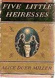 Five Little Heiresses