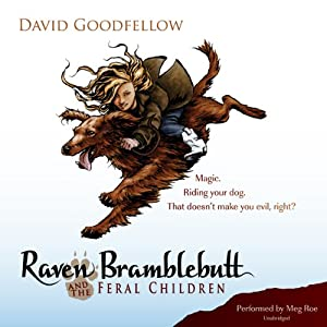 Raven Bramblebutt and the Feral Children Audiobook