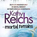 Mortal Remains Audiobook by Kathy Reichs Narrated by Lorelei King