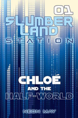 Neon May's Chloe and the Half-World (Slumberland Station, Book 1) is Today's Kindle Fire at KND eBook of The Day