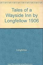 Tales of a Wayside Inn by Longfellow 1906 by…
