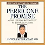 The Perricone Promise: Look Younger, Live Longer in Three Easy Steps | Nicholas Perricone, M.D.