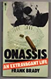 Onassis: An Extravagant Life (Circus Books) (0708814689) by Brady, Frank