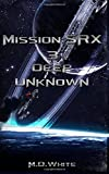 img - for Deep Unknown (MissionSRX) (Volume 3) book / textbook / text book