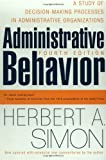Administrative Behavior, 4th Edition (0684835827) by Herbert A. Simon