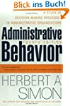Administrative Behavior, 4th Edition:...