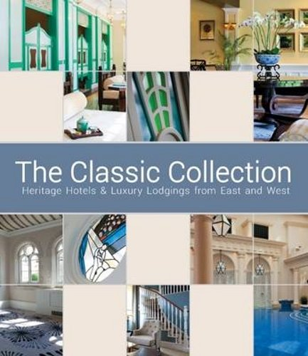 the-classic-collection-heritage-hotels-luxury-lodgings-from-east-and-west
