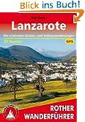 Lanzarote: Die schönsten Küsten- und Vulkanwanderungen. 35 Touren mit GPS-Daten.