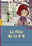 echange, troc Emmanuelle Cabrol - La fille de la 6ème K