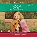 Kit: An American Girl Audiobook by Valerie Tripp Narrated by Therese Plummer