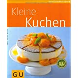 """Kleine Kuchen (GU K�chenratgeber Relaunch 2006)von """"Anne-Katrin Weber"""""""