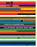 California Design, 1930--1965: Living in a Modern Way