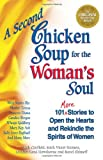 A Second Chicken Soup for the Woman's Soul: 101 More Stories to Open the Hearts and Rekindle the Spirits of Women (Chicken Soup for the Soul)