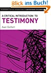 A Critical Introduction to Testimony...