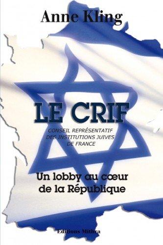 Anne Kling - Le Crif, un Lobby au Coeur dela République