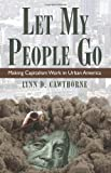 img - for Let My People Go: Making Capitalism Work in Urban America book / textbook / text book