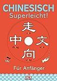 Chinesisch - superleicht!: Für Anfänger