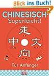 Chinesisch - superleicht!: F�r Anf�nger