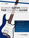 Beginner's Guitar Lessons: The Essential Guide (With Audio) (English Edition)