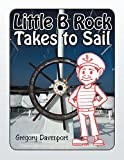 img - for Little B Rock Takes To Sail book / textbook / text book