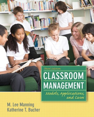 Classroom Management: Models, Applications and Cases (3rd Edition) (Classroom Management Models compare prices)