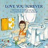Love You Forever [Hardcover] [2000] (Author) Robert Munsch, Sheila McGraw