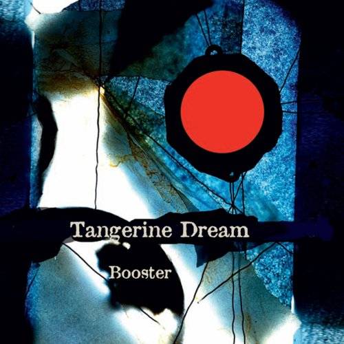 Tangerine Dream - Booster - Zortam Music