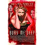 Bury Me Deep: A Novel ~ Megan Abbott