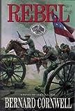 Rebel (The Starbuck Chronicles, Book 1) Bernard Cornwell
