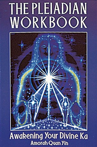 The Pleiadian Workbook: Awakening Your Divine Ka: Awakening Your Divine Karma