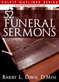 img - for 52 Funeral Sermons (Pulpit Outlines Book 3) book / textbook / text book