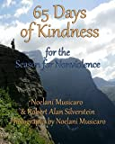 img - for 65 Days of Kindness: For The Season For Nonviolence book / textbook / text book