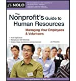 img - for The Nonprofit's Guide to Human Resources: Managing Your Employees & Volunteers (Nonprofit's Guide to Human Resources: Managing Your Employees & Volunteers) (Paperback) - Common book / textbook / text book