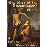 "The Kiss of the Executioner's Blade (English Edition)von ""Cora Buhlert"""