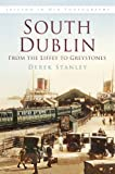 Derek Stanley South Dublin: From the Liffey to Greystones: A Guide to the Roads and Scenery of Mayo (Ireland in Old Photographs)