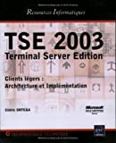 TSE 2003 : Terminal Server Edition, Clients l�gers : Architecture et Impl�mentation