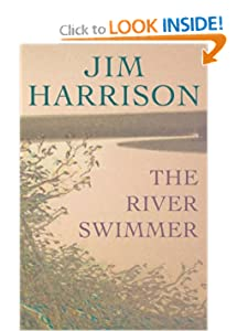 The River Swimmer - Jim Harrison