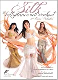 Silk - The Belly Dance Veil Workout, with Tanna Valentine: Open level bellydance instruction, Fitness class, Complete belly dance how-to