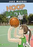 Hoop Doctor (Jake Maddox)