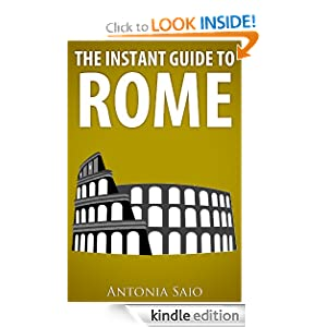 The Instant Guide To Rome (Including A Free Copy of Henry James's Novella Daisy Miller)