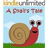 Children's Book: A Snail's Tale [bedtime stories for children]