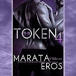 The Token 4 | Marata Eros