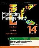 echange, troc Philip Kotler, Kevin Keller, Delphine Manceau - Marketing Management (14e éd. Pack Premium FR : Livre + MyLab et eText en français)