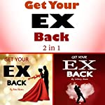 Get Your Ex Back: 2 Books on How to Get Your Ex Back Fast | Rita Chester,Hillary Dunn