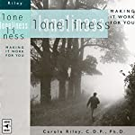 Loneliness: Making It Work for You | Carole Riley