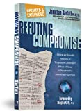 "Refuting Compromise: A Biblical and Scientific Refutation of ""Progressive Creationism"" (Billions of Years) As Popularized by Astronomer Hugh Ross (0890514119) by Jonathan Sarfati"
