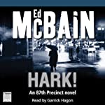 Hark! (       UNABRIDGED) by Ed McBain Narrated by Garrick Hagon