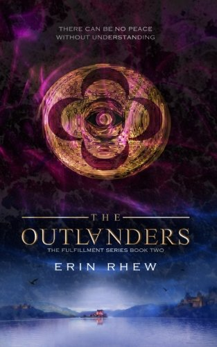 The Outlanders (The Fulfillment Series) (Volume 2) PDF